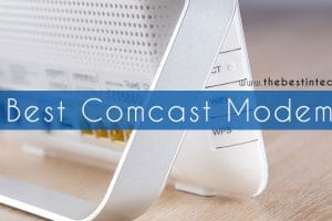 Best Comcast Modem – 2018 Reviews and Top Picks