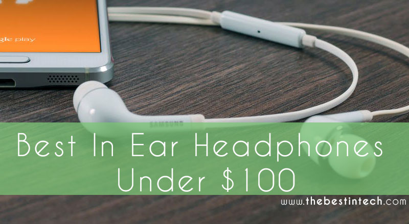 Best In-ear Headphones Under $100