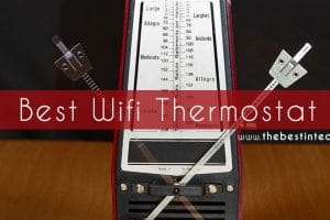 Best Wifi Thermostat – 2018 Reviews and Top Picks