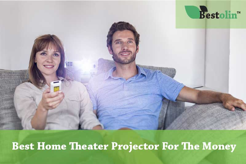 Best Home Theater Projector For The Money