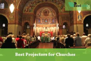 Best Projectors for Churches