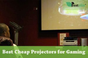 Best cheap Projectors for Gaming