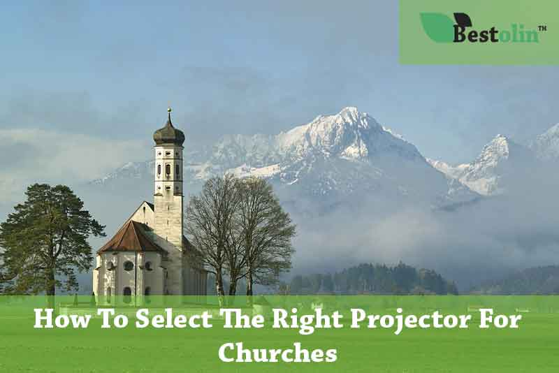 How To Select The Right Projector For Churches