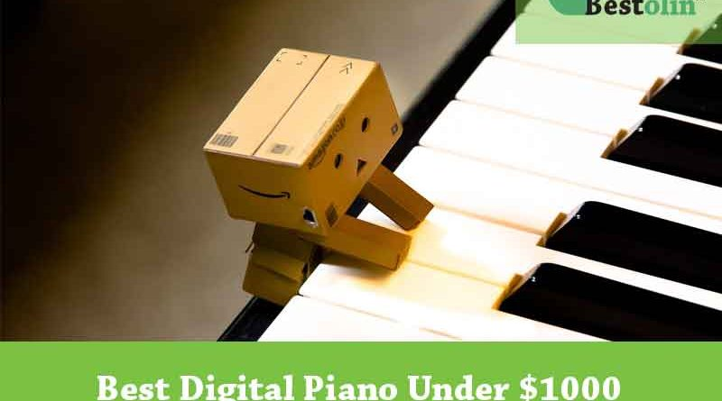 Best 10 Digital Piano Under $1000 Reviews