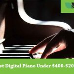 Best Digital Piano Under $400-$2000