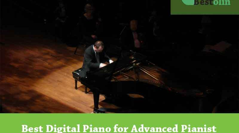 Best Digital Piano for Advanced Pianist Review 2018