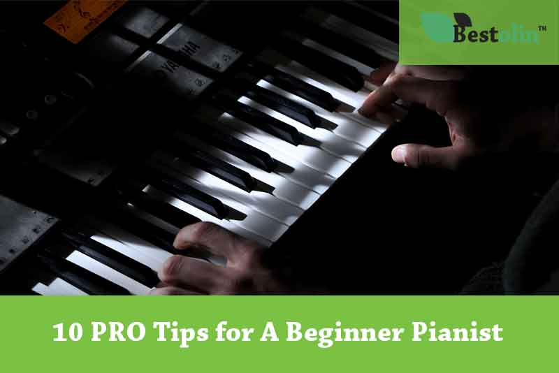 10 PRO Tips for A Beginner Pianist by Our Experts