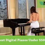 Best Digital Pianos Under $500