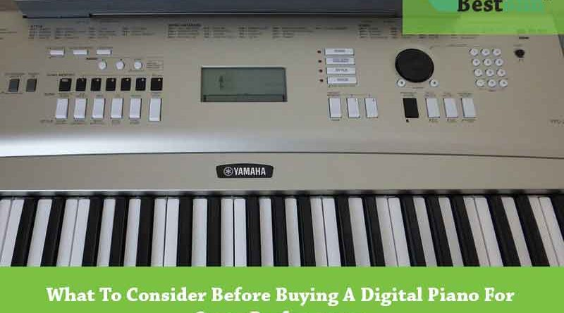 What To Consider Before Buying A Digital Piano For Stage Performance