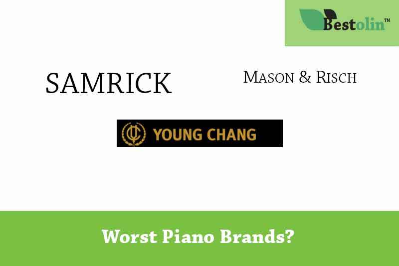 Some worst piano brands