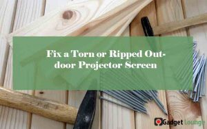 Fix Ripped Outdoor Projector Screen